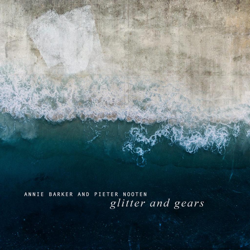 Annie Barker and Pieter Nooten - Glitter and Gears