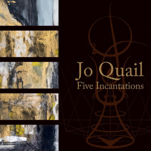 Jo Quail - Five Incantations