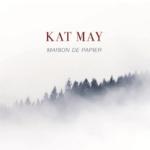 Kat May - Maison De Papier
